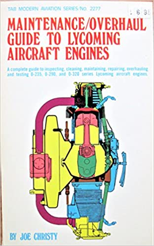 Maintenance Overhaul Guide To Lycoming Aircraft Engines