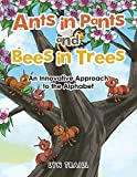 img - for Ants in Pants and Bees in Trees: An Innovative Approach to the Alphabet book / textbook / text book