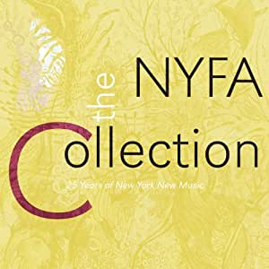 The NYFA Collection: 25 Years of New York New Music