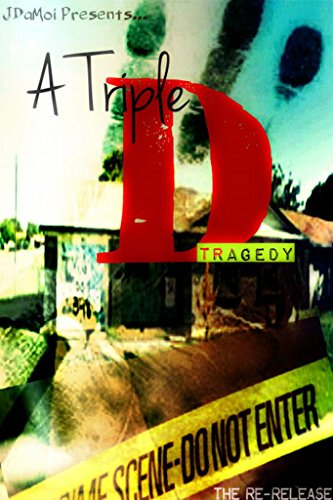 A Triple D Tragedy: THE RE-RELEASE