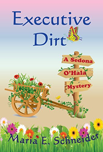 Executive Dirt (A Sedona O'Hala Mystery Book 4)