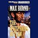 The Whispering Outlaw Audiobook by Max Brand Narrated by Jim Bond