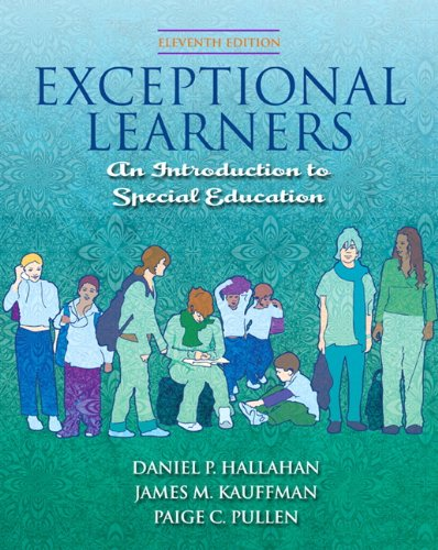 Exceptional Learners: Introduction to Special Education (11th Edition)