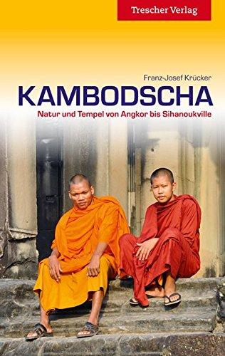 Kambodscha: Natur und Tempel von Angkor bis Sihanoukville (Trescher-Reihe Reisen)