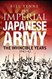 The Imperial Japanese Army: The Invincible Years