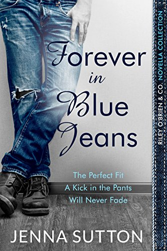 Forever in Blue Jeans: A Riley O'Brien & Co. Novella ()