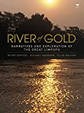 img - for River of Gold: Narratives and Exploration of the Great Limpopo book / textbook / text book