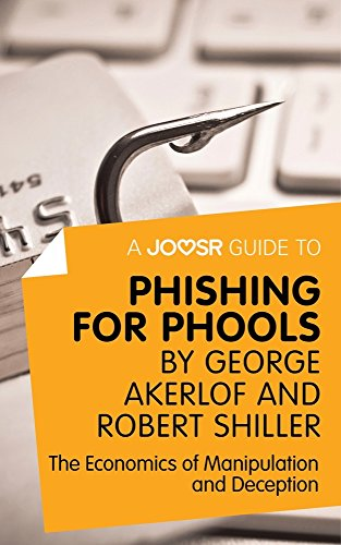 A Joosr Guide to... Phishing for Phools by George Akerlof and Robert Shiller: The Economics of Manipulation and Deception por Joosr