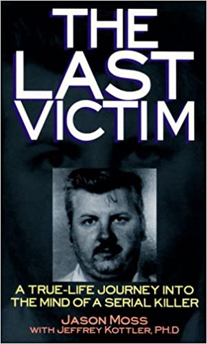 Book Last Victim: A True-Life Journey into the Mind of a Serial Killer