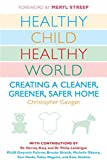 Healthy Child Healthy World: Creating a Cleaner, Greener, Safer Home