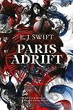"E.J. Swift, ""Paris Adrift"" (Solaris, 2018)"