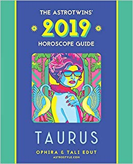 Taurus 2019: The AstroTwins' Horoscope: The Complete Annual