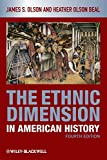 The Ethnic Dimension in American History 4th Edition