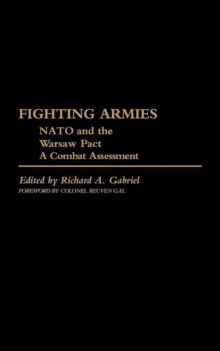 Fighting Armies  NATO And The Warsaw Pact  A Combat Assessment