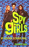 If Looks Could Kill (Spy Girls Book 6)