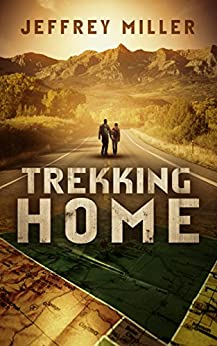 Trekking Home by [Miller, Jeffrey]
