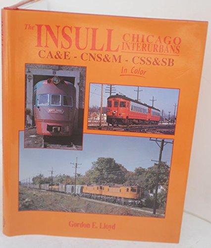The Insull Chicago Interurbans: CA&E - CNS&M - CSS&SB in Color ()