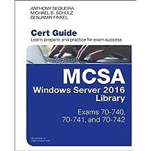 MCSA Windows Server 2016 Cert Guide Library (Exams 70-740, 70-741, and 70-742)
