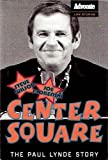Center Square: The Paul Lynde Story Book Club edition by Wilson, Steve; Florenski, Joe (2005) Hardcover