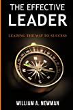 The Effective Leader, William Newman, 1475038496