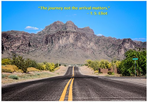 The Journey Not the Arrival Matters T.S. Eliot Quote Poster 19 x 13in