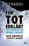 Für tot erklärt: Meine Rückkehr vom Mount Everest by Beck Weathers (2015-08-21)