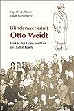 Blindenwerkstatt Otto Weidt: Ein Ort der Menschlichkeit im Dritten Reich