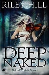 Deep Naked (Naked Worlds) (Volume 1)