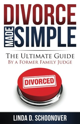 DivorceMadeSimple: The Ultimate Guide by a Former Family Judge (Volume 1)