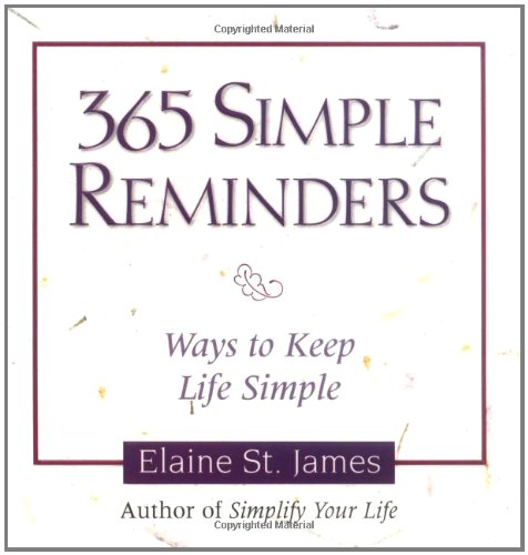 365 Simple Reminders: Ways to Keep Life Simple by Andrews McMeel Publishing