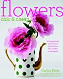 img - for Flowers Chic and Cheap: Arrangements with Flowers from the Market or Backyard book / textbook / text book