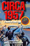 Circa 1957-Revised & Expanded 2nd Edition- A Novel by Chuck Klein-Coming of Age, Girls, Cars and Rock & Roll