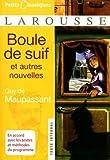 Boule de Suif: Et Autres Nouvelles (Petits Classiques Larousse Texte Integral) (French Edition) [Mass Market Paperback] [FR] LAROUSSE Ed. Guy de Maupassant