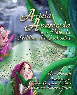 Ariela Aparecida e o Vale da Neblina da Cachoeira (Portuguese Edition)