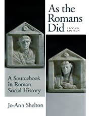 As The Romans Did: A Sourcebook in Roman Social History