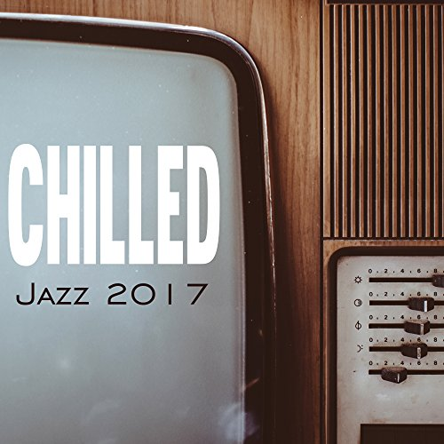 Chilled Jazz 2017 - Soothing Jazz Compilation, Autumn Vibes, Jazz Session, Ambient Relaxation