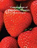 Compendium of Strawberry Diseases, American Phytopathological Society, 0890541949