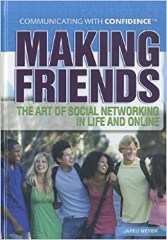 :DOCX: Making Friends: The Art Of Social Networking In Life And Online (Communicating With Confidence). encima Noches African orders senior resalta Please