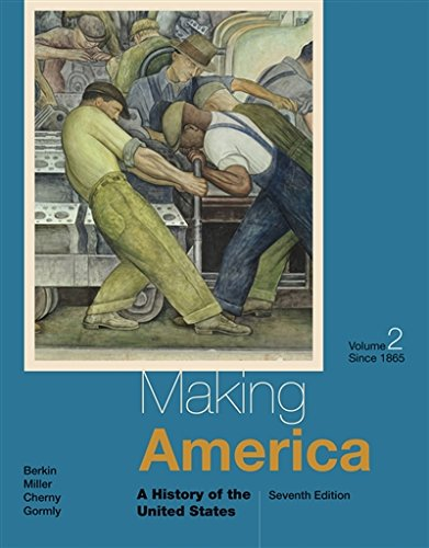 2: Making America: A History of the United States, Volume II: Since 1865