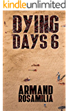 Dying Days 6