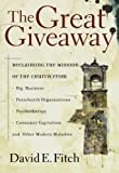 The Great Giveaway: Reclaiming the Mission of the Church from Big Business, Parachurch Organizations, Psychotherapy, Consumer Capitalism, and Other Modern Maladies by David E. Fitch (2005-11-01)