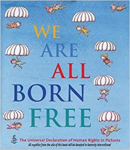 Image result for We Are All Born Free: The Universal Declaration of Human Rights in Pictures