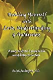 Healing Yourself with Love, Understanding and Awareness, Retherford, 0615485499