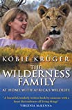 Front cover for the book The Wilderness Family: At Home with Africa's Wildlife by Kobie Kruger