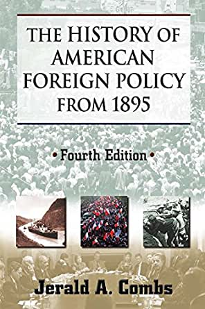 a history of the evolution of american foreign policy Us foreign policy timeline feb 15 may 1 1898 battle of manila bay the battle of manila bay took place on 1 may 1898, during the spanish-american war the american asiatic squadron under commodore ©2018 mchabu the history of us® and the history of the world® are registred.