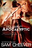 Tall, Dark and Apocalyptic, Sam Cheever, 149950697X