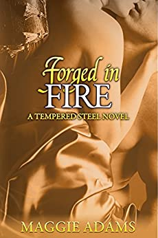 Forged in Fire (The Tempered Steel Series Book 5) by [Adams, Maggie]