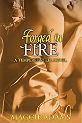 Forged in Fire: A Tempered Steel Novel (The Tempered Steel Series Book 5)