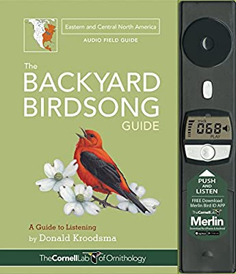 The Backyard Birdsong Guide Eastern and Central North America: A Guide to Listening