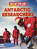img - for Antarctic Researchers (Out of the Lab: Extreme Jobs in Science (Powerkids)) book / textbook / text book